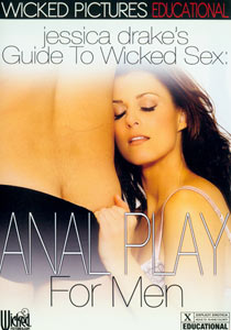 Jessica Drake's Guide To Wicked Sex: Anal Play For Men Front